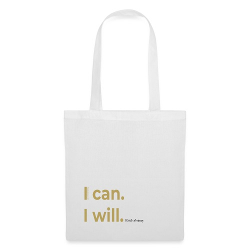 I can. I will. End of story. - Stoffbeutel