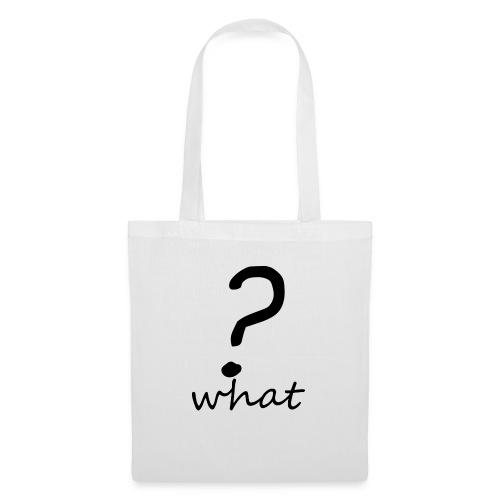 what? - Bolsa de tela