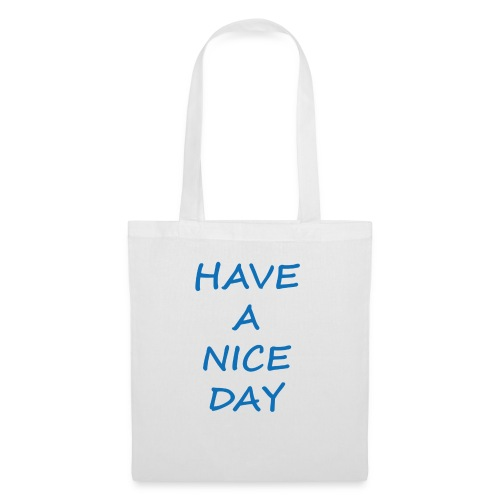 HAVE A NICE DAY - Bolsa de tela