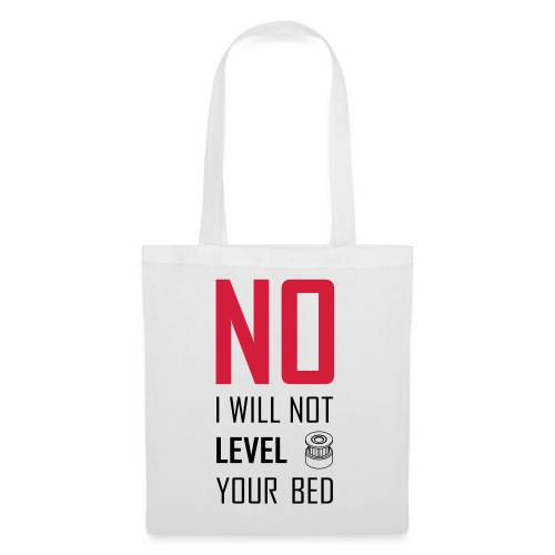 No I will not level your bed (vertical) - Tote Bag