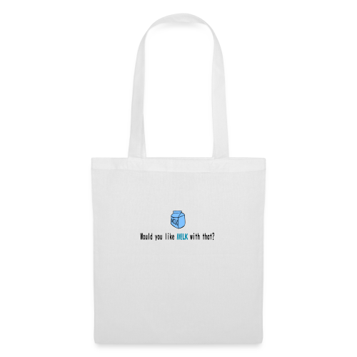 Would You Like M!LK With That? - Tote Bag