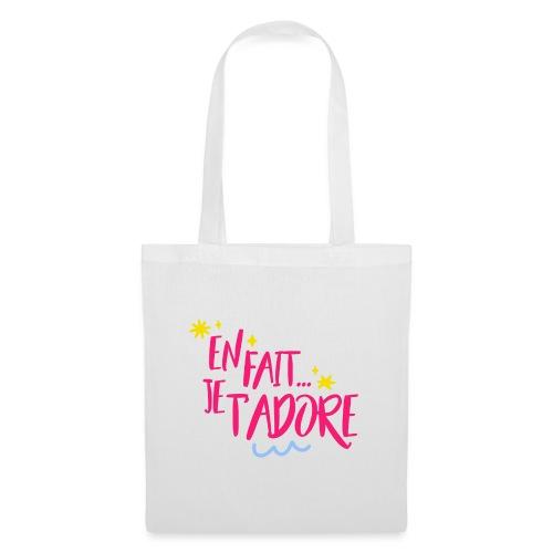 En fait, je t'adore - Tote Bag