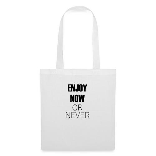 enjoy now or never - Stoffbeutel