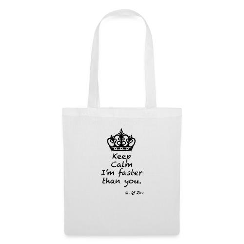 keep_calm_faster - Bolsa de tela