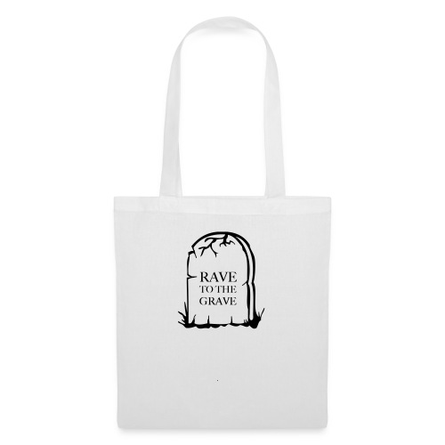Rave to the Grave - Tote Bag