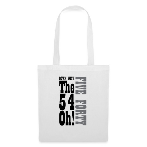 Down with The 54 Oh! (Five Forty) Grey - Tote Bag