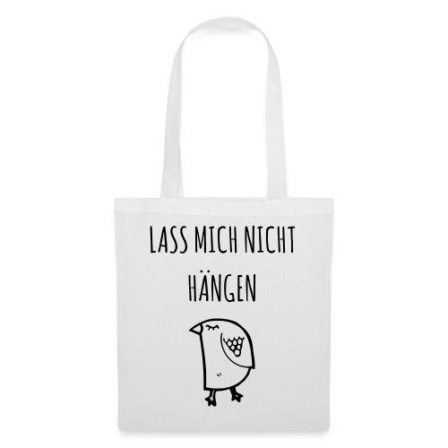 LASS MCH NICHT HÄNGEN - Stoffbeutel