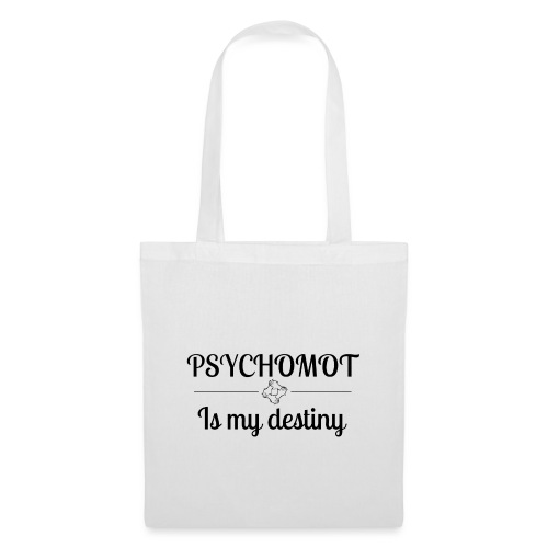 Psychomot Is my destiny - Sac en tissu