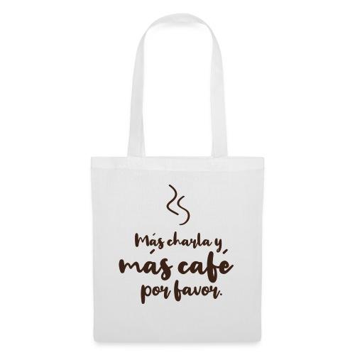 Más café. - Bolsa de tela
