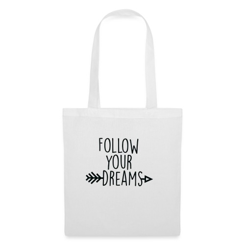 SuperDreamsShirt, Follow Your Dreas - Bolsa de tela