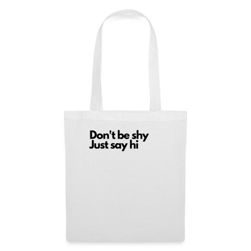 Social Fashion - Don t be shy, just say Hi. - Tote Bag