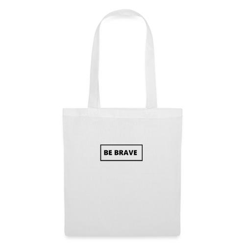 BE BRAVE Tshirt - Tas van stof