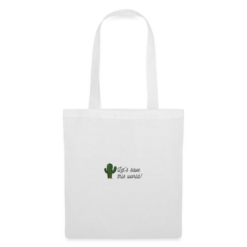 Let's save this world - Cactus - Tote Bag