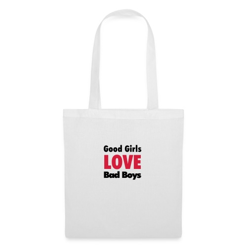 good girls love bad boys - Tote Bag
