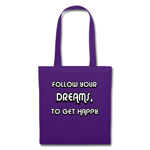 Follow Your Dreams Happiness - Stoffbeutel
