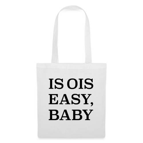 is ois easy, baby - Stoffbeutel