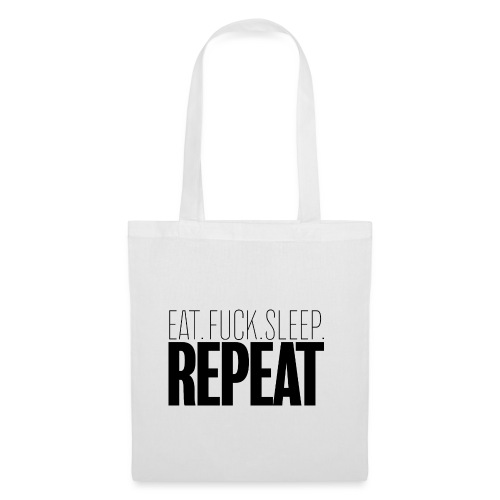 Eat Fuck sleep repeat - Tote Bag