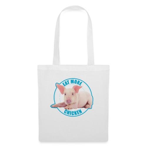 Eat more chicken - Sweet piglet - Tote Bag