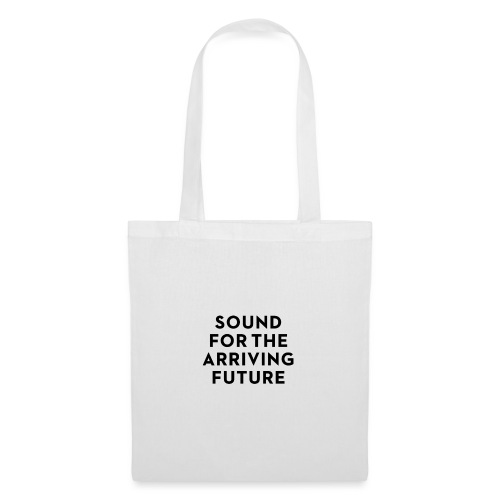 SOUND FOR THE ARRIVING FUTURE - Tote Bag