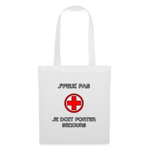 J'PEUX PAS JE DOIT PORTER SECOURS - Tote Bag