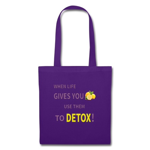 When life gives you lemons you use them to detox! - Tote Bag