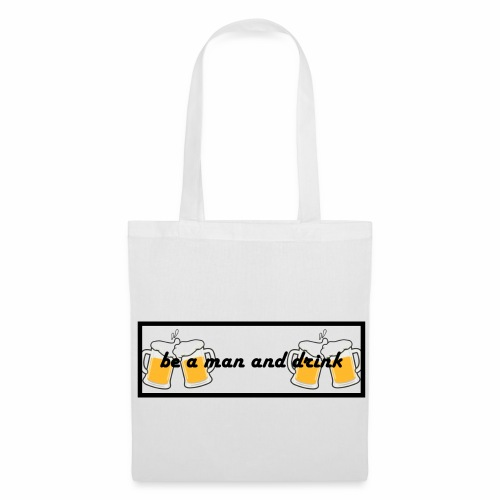 Be a man drink beer🍺 - Tote Bag