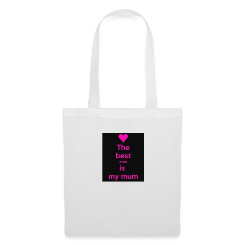 the best mum is my mum - Tote Bag