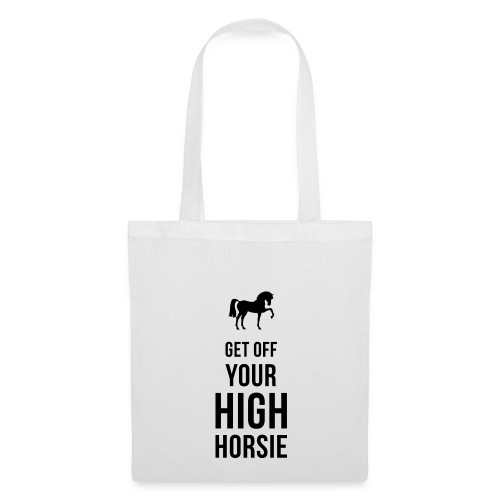 Get Off Your High Horsie - Tote Bag