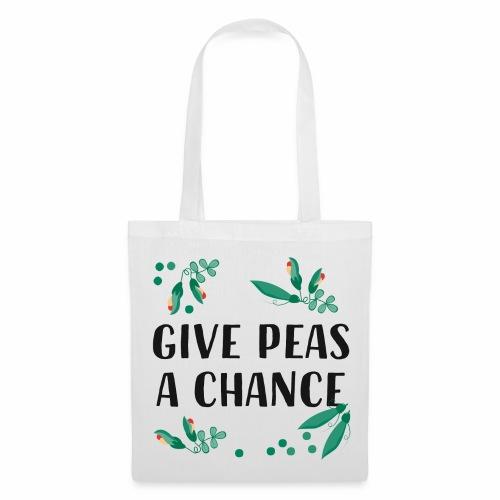 Give peas a chance - Garten Spruch - Stoffbeutel
