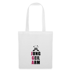 jung, geil arm - JGA T-Shirt - JGA Shirt - Party - Stoffbeutel