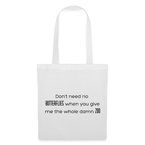 'Do not Need No Butterflies' - Tote Bag