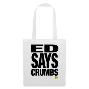 ED SAYS CRUMBS - Tote Bag