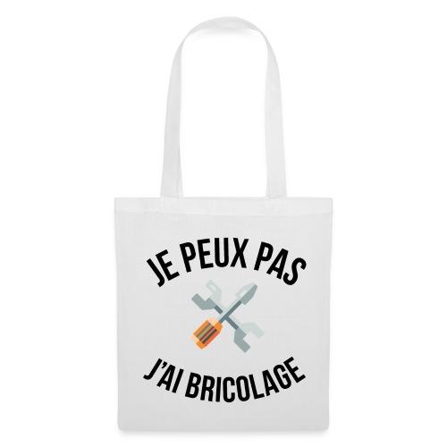 JE PEUX PAS - J'AI BRICOLAGE - Tote Bag