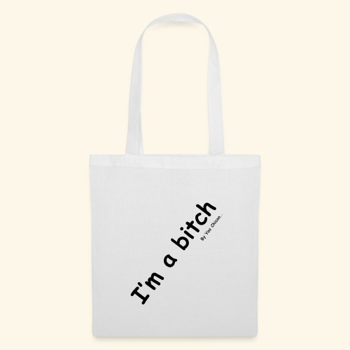Im a bitch - Tote Bag