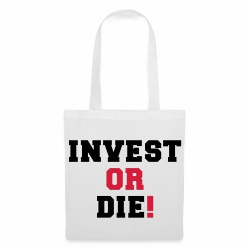Invest or Die - Tote Bag