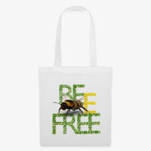 bee free bądż wolna wolny - Torba materiałowa