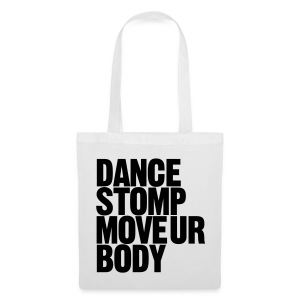 Dance Stomp Move Ur Body - Stoffbeutel