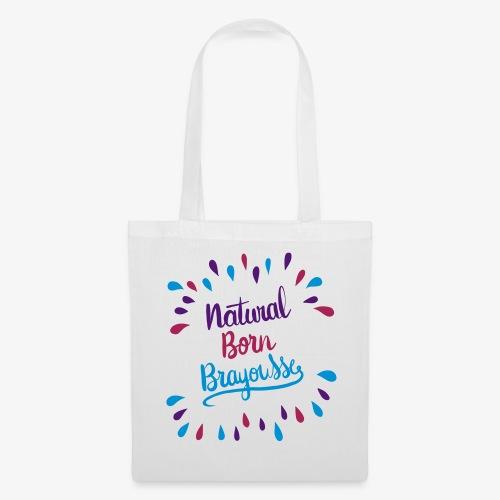 Natural Born Brayousse - Tote Bag