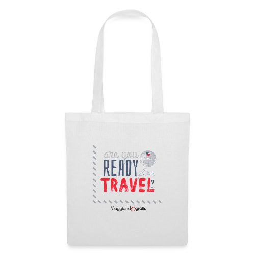 Are you ready for travel? - Borsa di stoffa