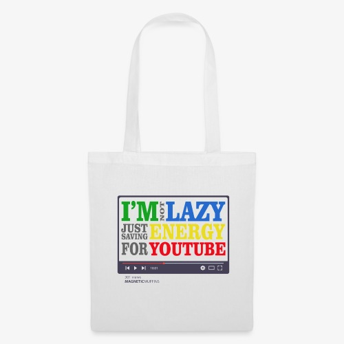 I'm Not Lazy I'm Just Saving Energy For YouTube - Tote Bag