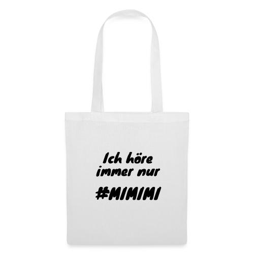 Ich höre immer nur mimimi (Schwarz) - Stoffbeutel