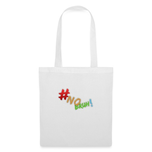 #NoBruh T-shirt - Women - Tote Bag