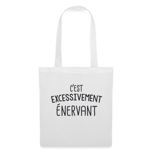 Tee Shirt Dikkenek - C'est excessivement énervant - Tote Bag