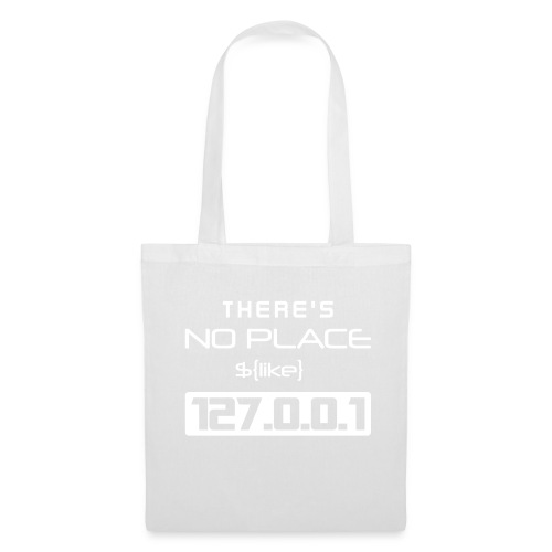 There is no place like 127.0.0.1 - Bolsa de tela