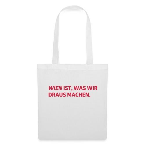 Wien ist, was wir draus machen - Stoffbeutel