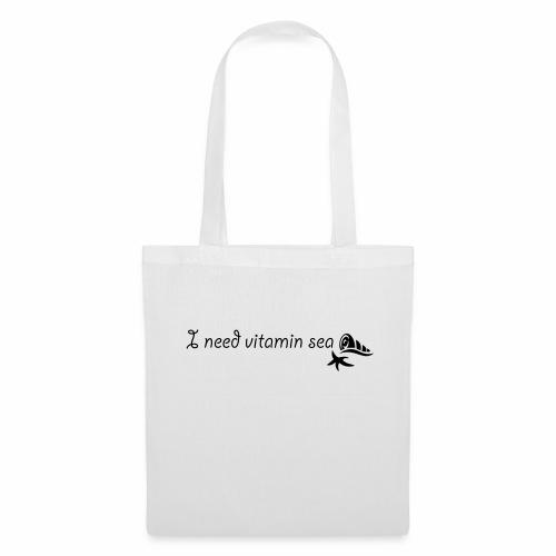 I need Vitamin Sea - Stoffbeutel