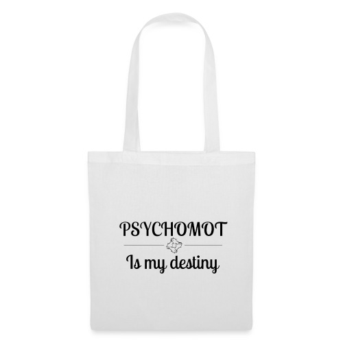 Psychomot Is my destiny - Tote Bag
