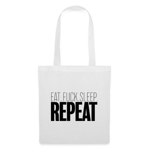 Eat Fuck sleep repeat - Tote Bag