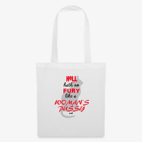 Hell hath no fury like a womans pussy - Tote Bag