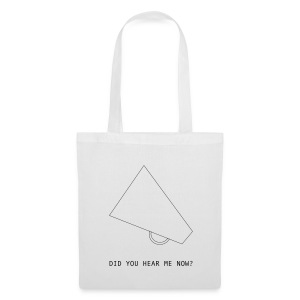 did you hear me now? - Tote Bag
